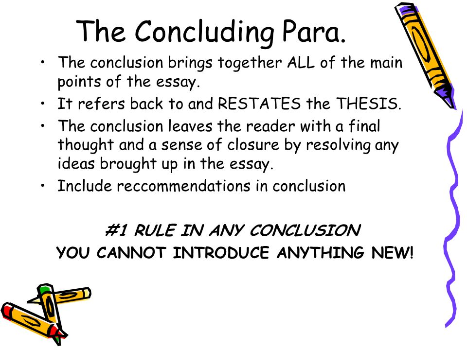 #1 RULE IN ANY CONCLUSION YOU CANNOT INTRODUCE ANYTHING NEW!