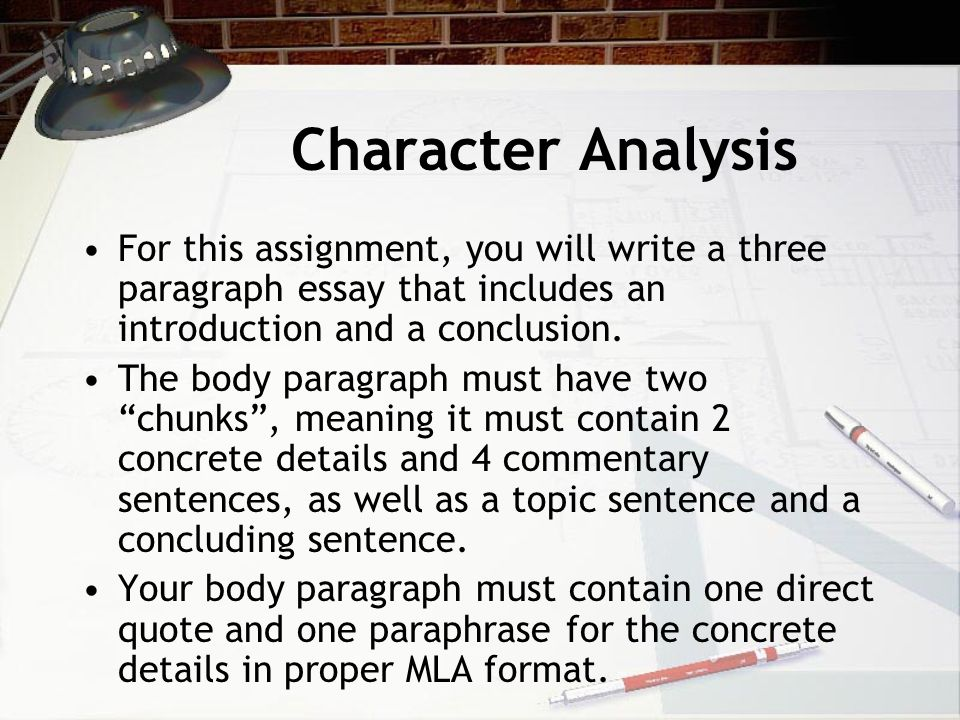 Character Analysis For this assignment, you will write a three paragraph essay that includes an introduction and a conclusion.