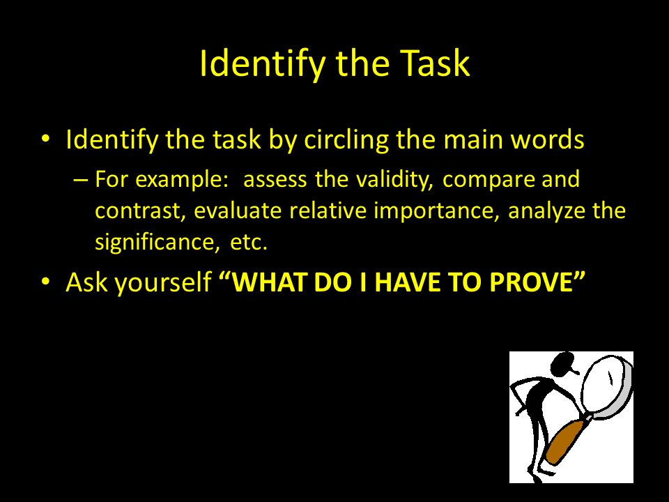 Identify the Task Identify the task by circling the main words