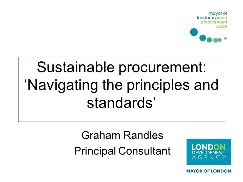 Sustainable procurement: 'Navigating the principles and standards'