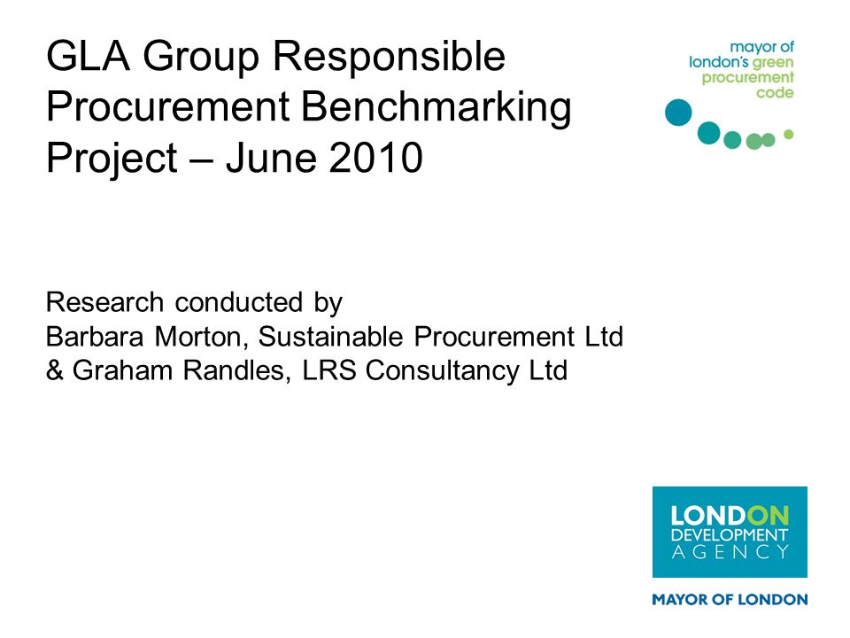 GLA Group Responsible Procurement Benchmarking Project – June 2010
