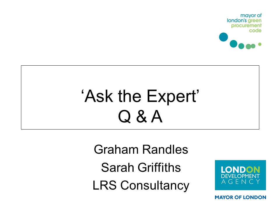 'Ask the Expert' Q & A Graham Randles Sarah Griffiths LRS Consultancy
