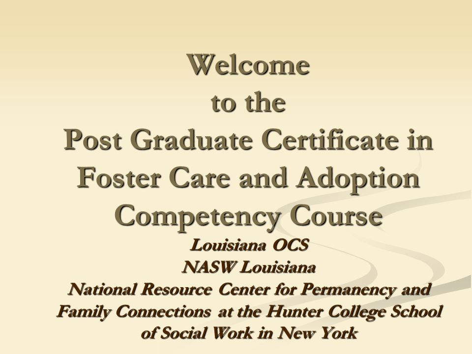 Welcome To The Post Graduate Certificate In Foster Care And Adoption