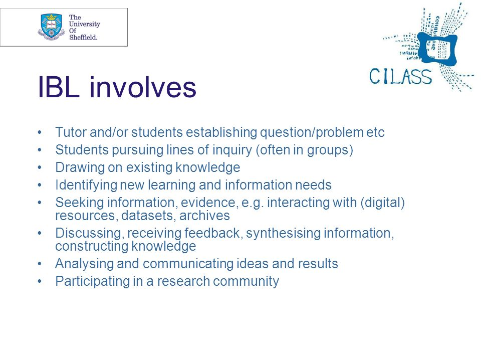 IBL involves Tutor and/or students establishing question/problem etc