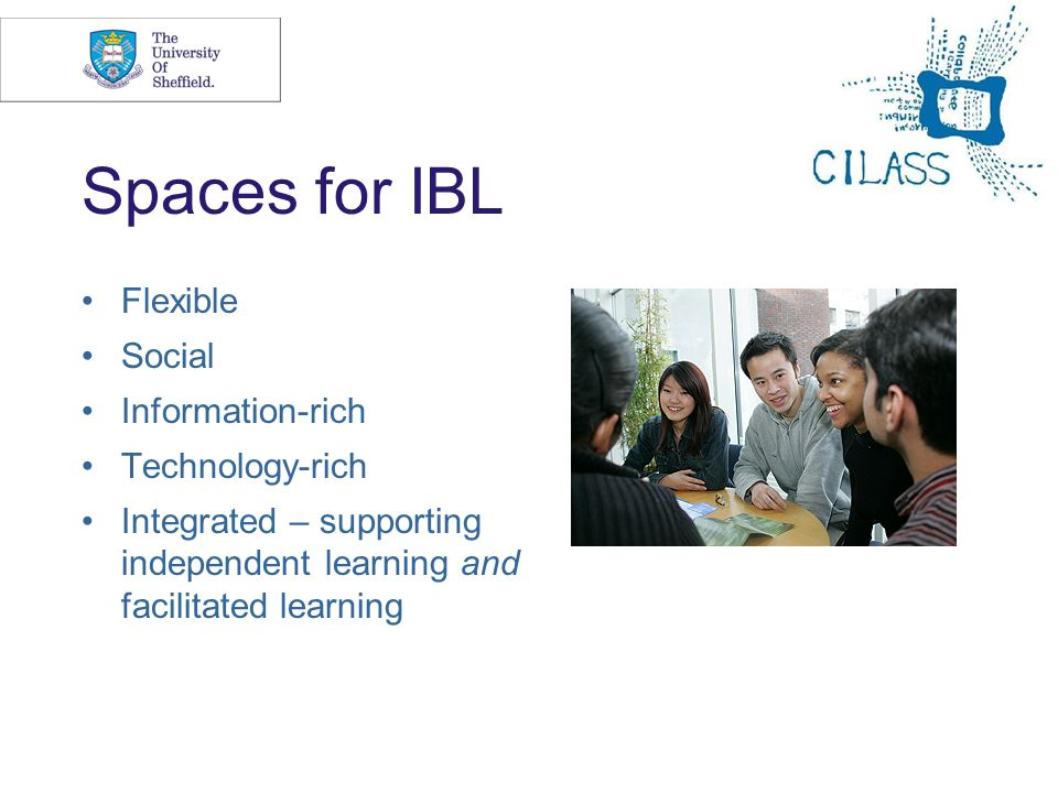 Spaces for IBL Flexible Social Information-rich Technology-rich
