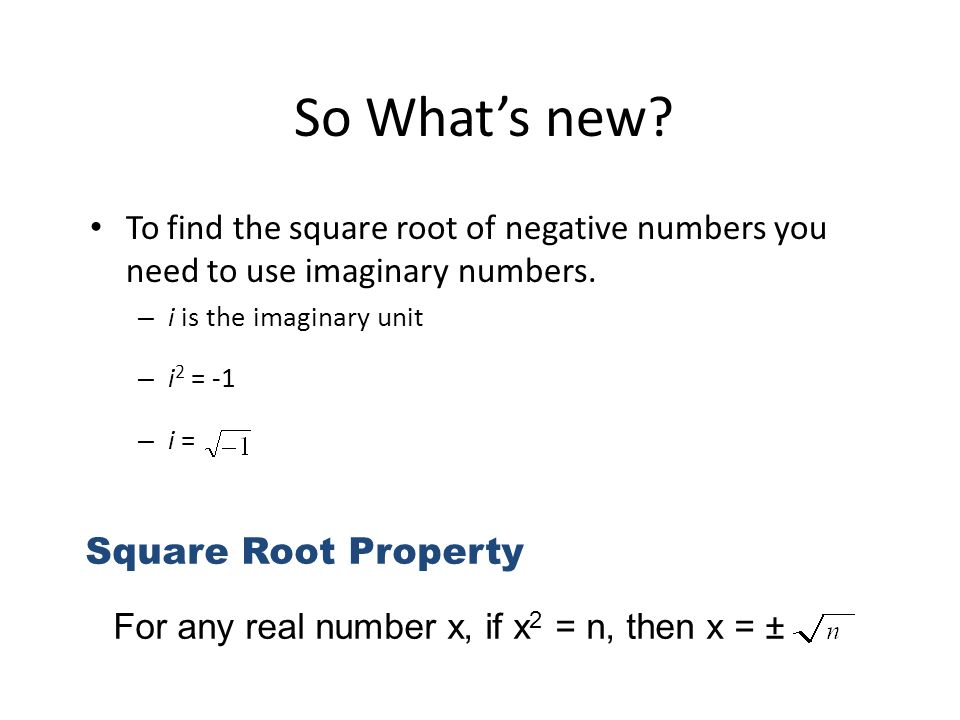 So What's new For any real number x, if x2 = n, then x = ±