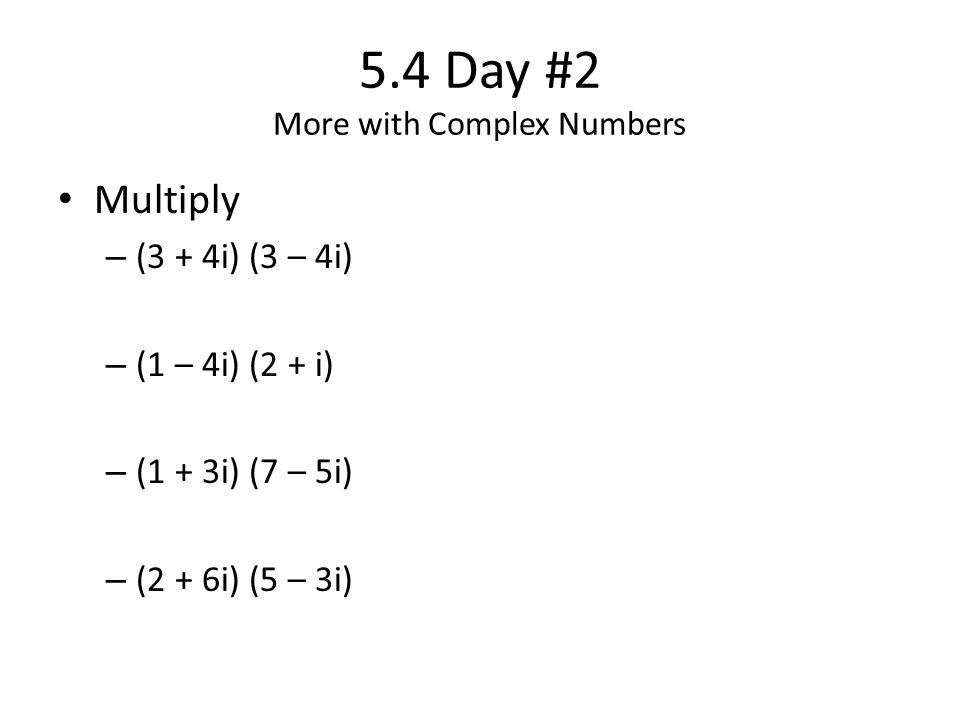 5.4 Day #2 More with Complex Numbers