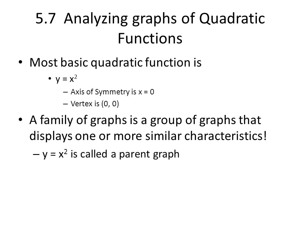 5.7 Analyzing graphs of Quadratic Functions