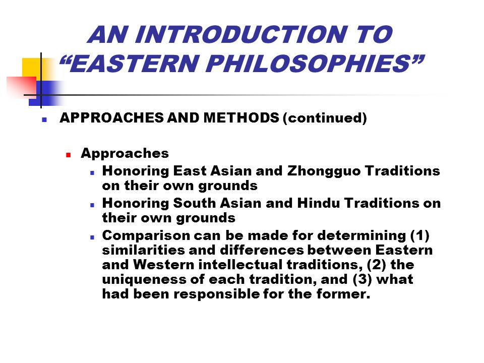 eastern and western philosophy essay The quotes around philosophy are very important when referring to eastern philosophy because, outside of the european continental tradition, english speaking analytic philosophers do not consider eastern philosophy as real philosophy.