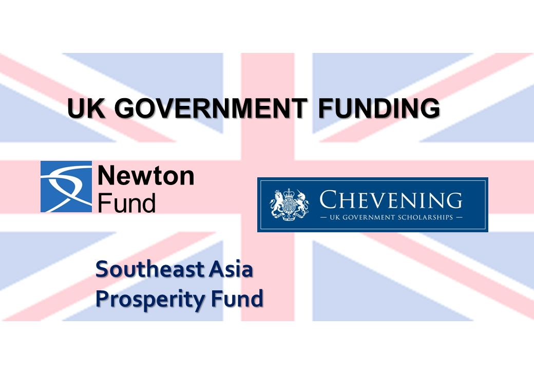 UK GOVERNMENT FUNDING Newton Fund Southeast Asia Prosperity Fund