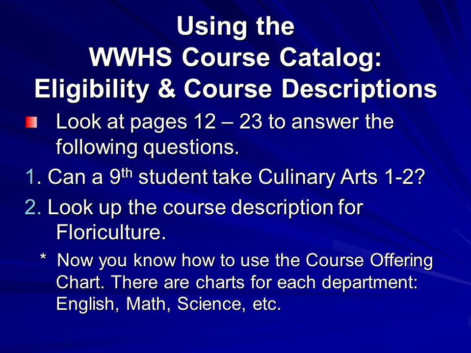 Using the WWHS Course Catalog: Eligibility & Course Descriptions