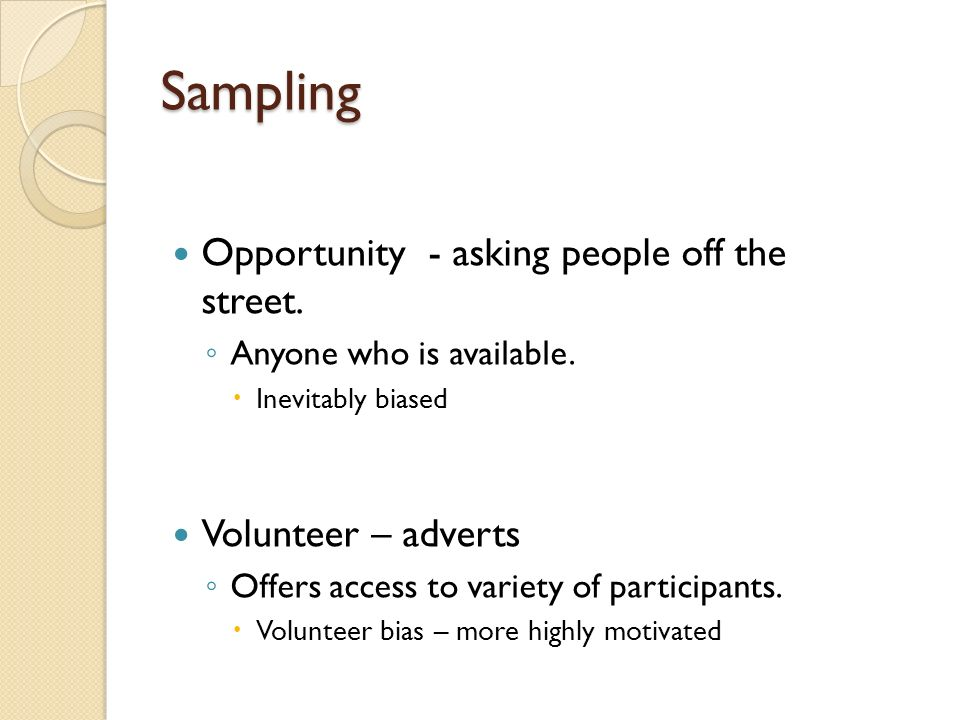 Sampling Opportunity - asking people off the street.