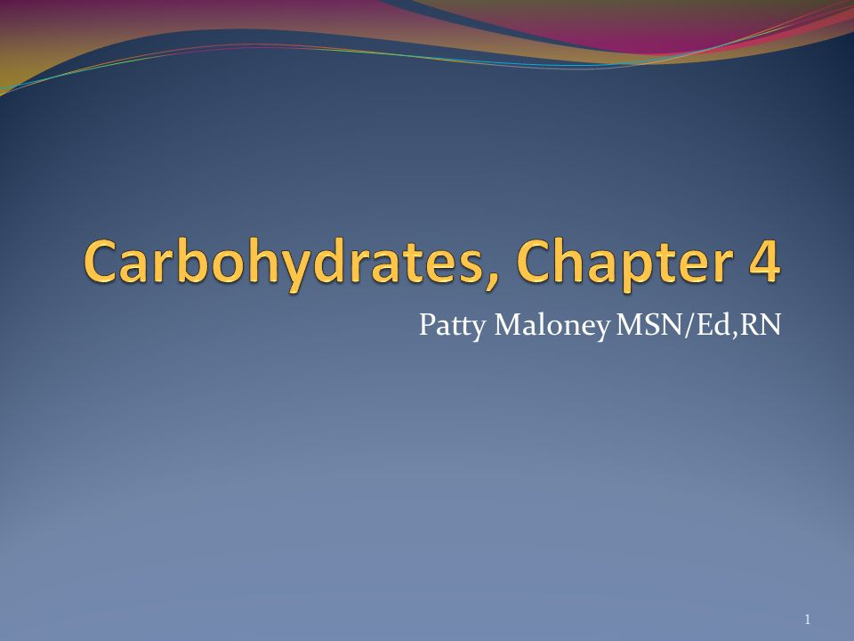 Carbohydrates, Chapter 4