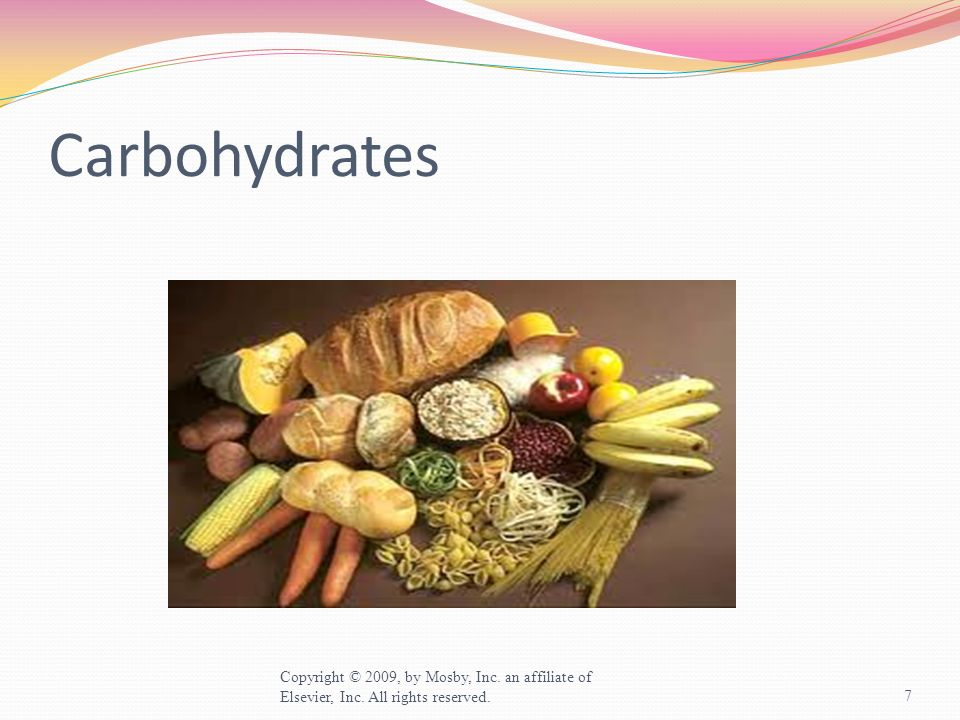 Carbohydrates Copyright © 2009, by Mosby, Inc. an affiliate of Elsevier, Inc. All rights reserved.