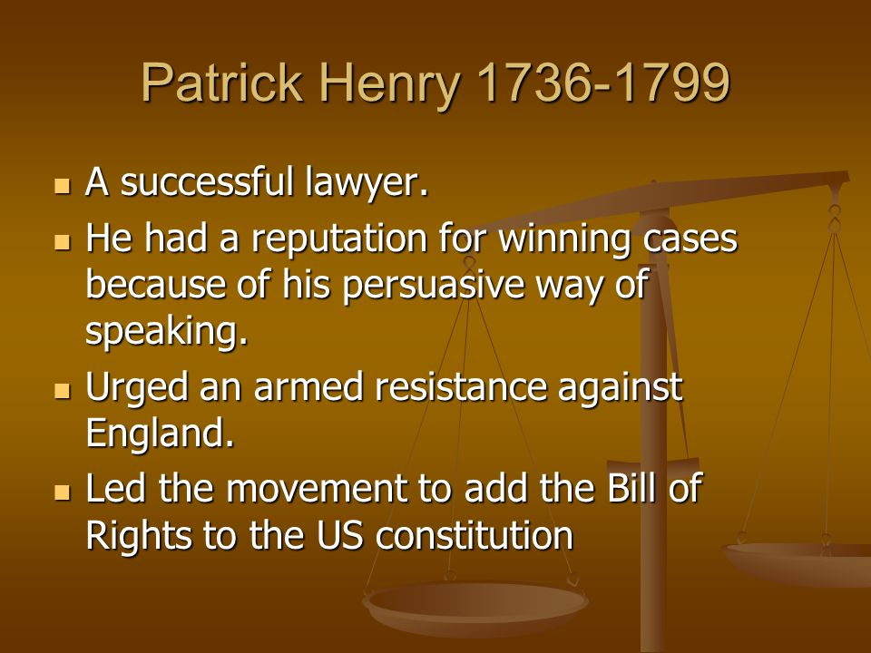 Patrick Henry A successful lawyer.