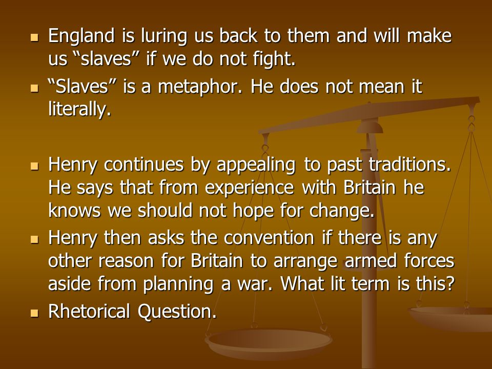 England is luring us back to them and will make us slaves if we do not fight.