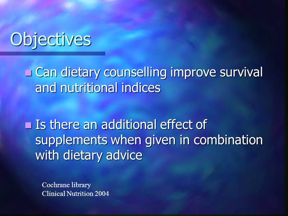 Objectives Can dietary counselling improve survival and nutritional indices.