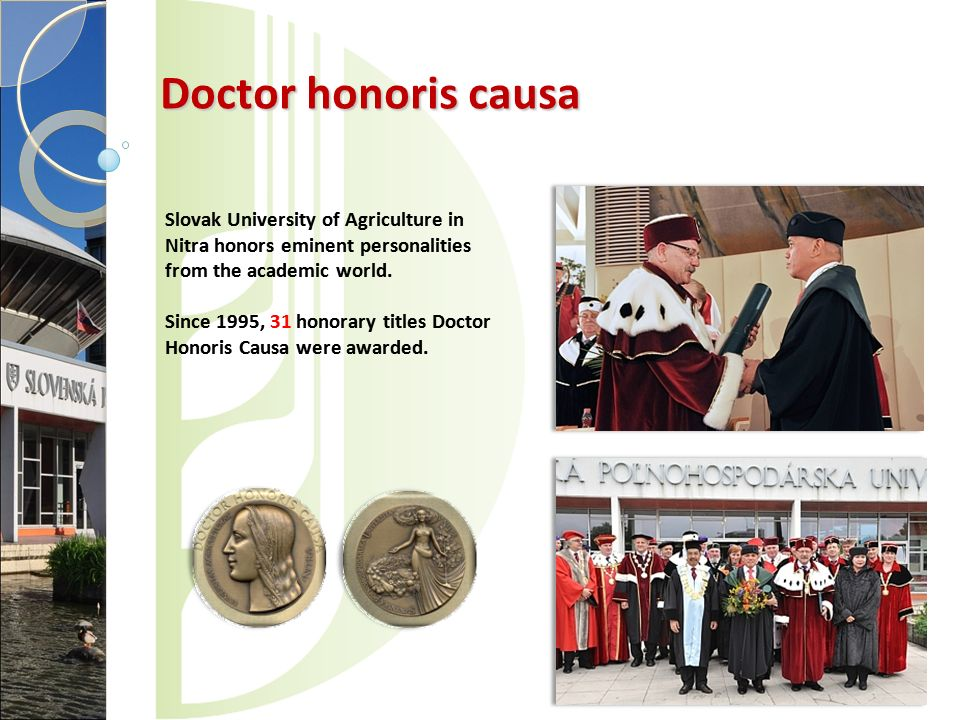Doctor honoris causa Slovak University of Agriculture in Nitra honors eminent personalities from the academic world.