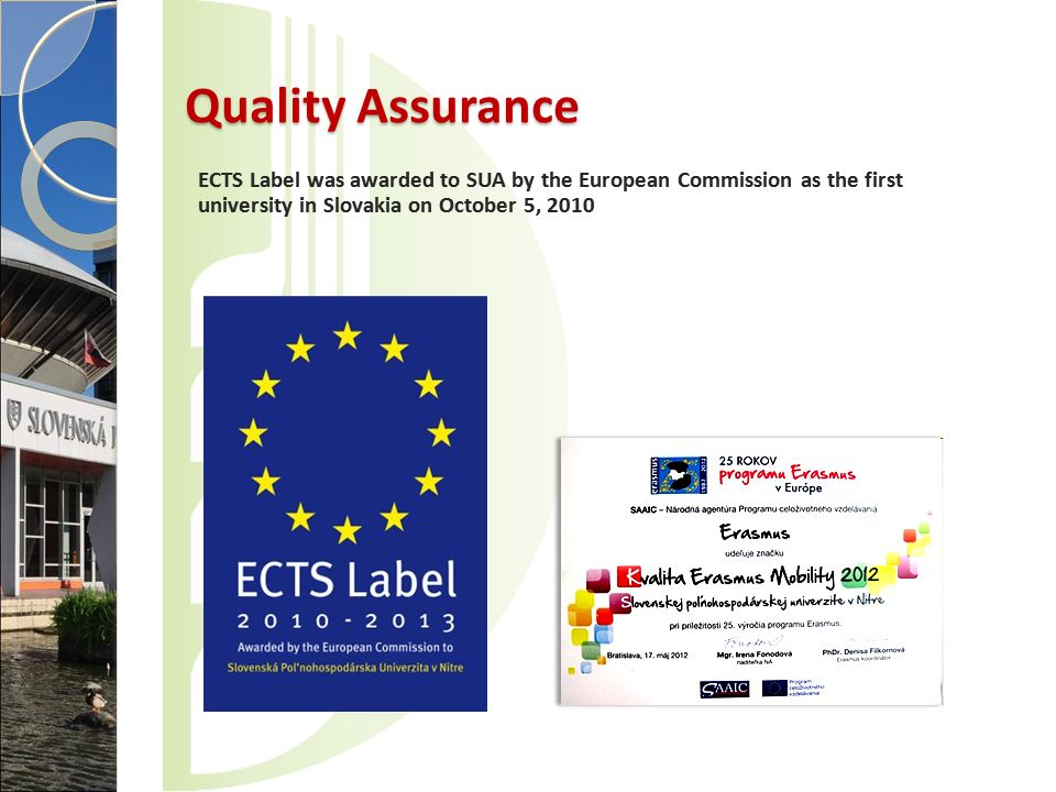 Quality Assurance ECTS Label was awarded to SUA by the European Commission as the first university in Slovakia on October 5,