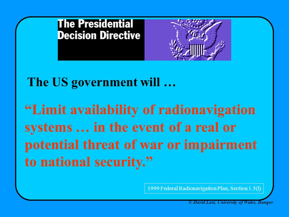 The US government will … © David Last, University of Wales, Bangor