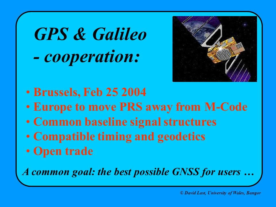 GPS & Galileo - cooperation: Brussels, Feb 25 2004