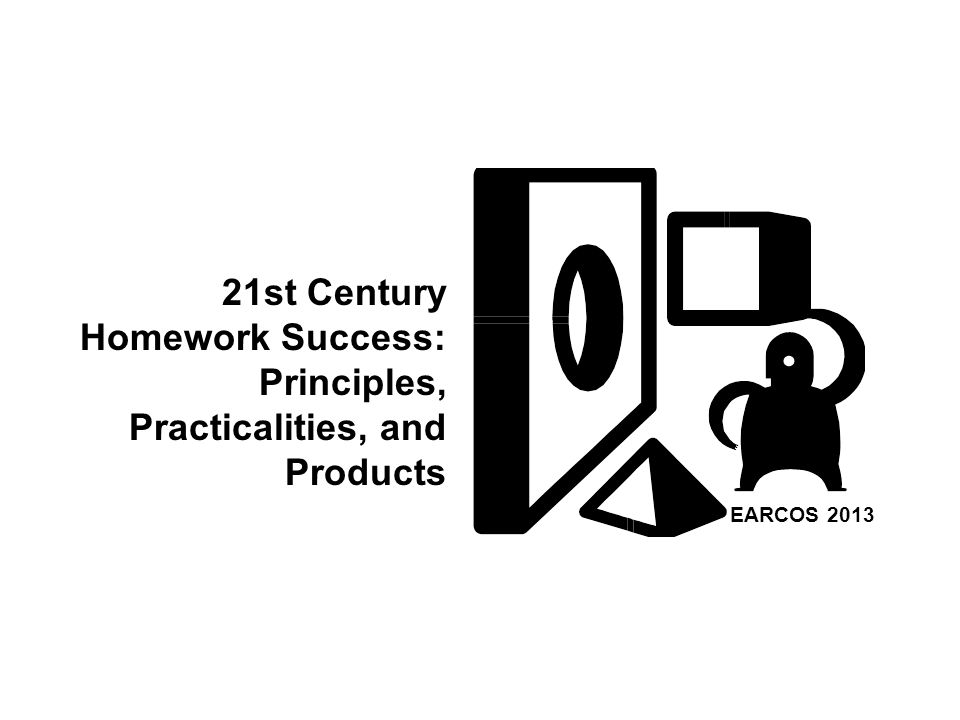 Homework Success: Principles, Practicalities, and Products