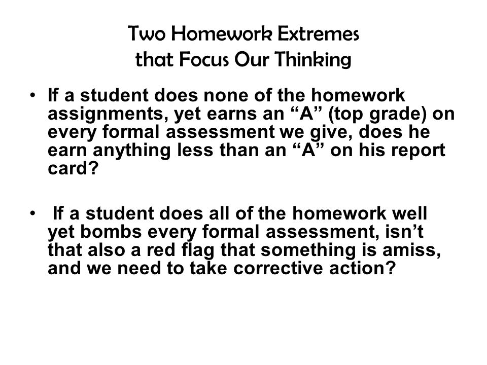 Two Homework Extremes that Focus Our Thinking
