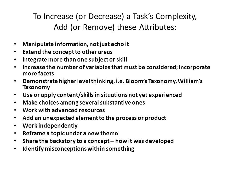 To Increase (or Decrease) a Task's Complexity, Add (or Remove) these Attributes: