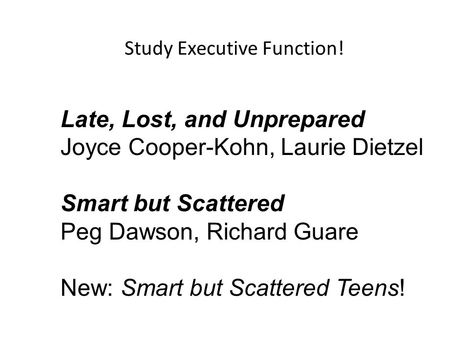 Study Executive Function!
