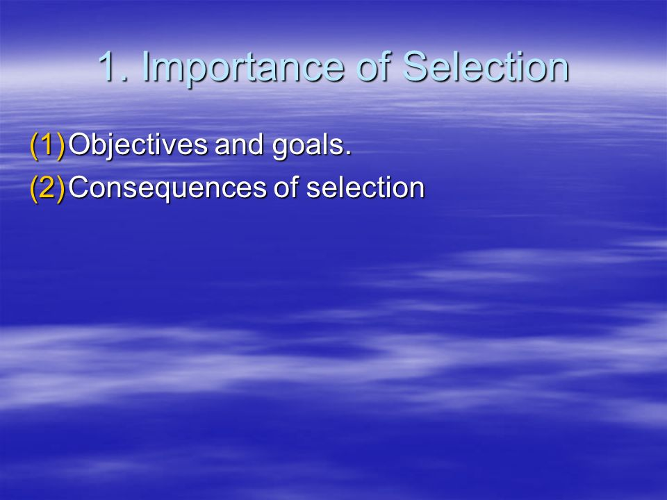 1. Importance of Selection