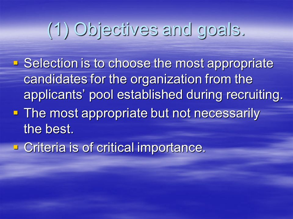 (1) Objectives and goals.