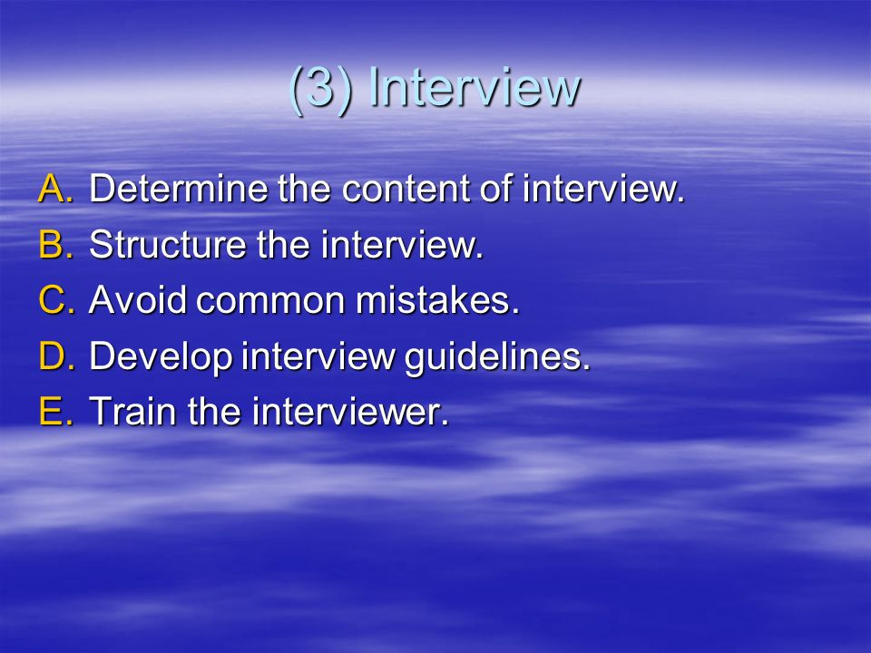 (3) Interview Determine the content of interview.
