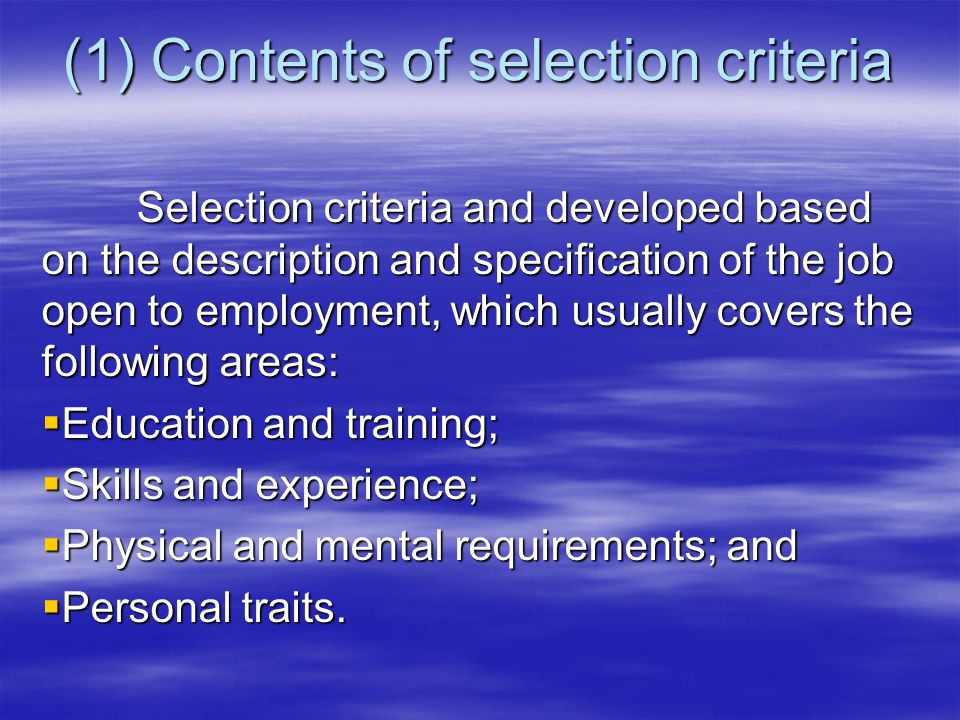 (1) Contents of selection criteria