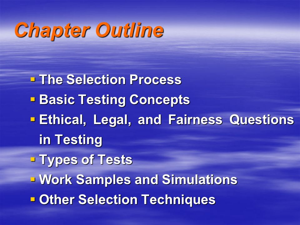 Chapter Outline The Selection Process Basic Testing Concepts