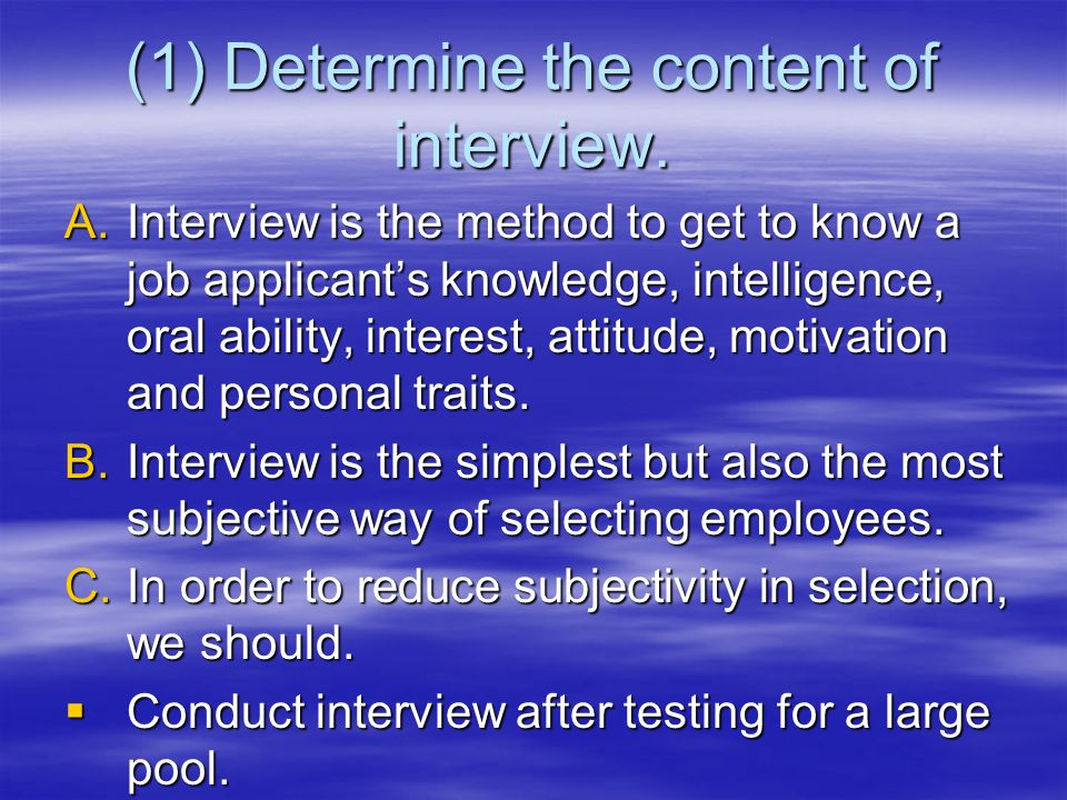 (1) Determine the content of interview.