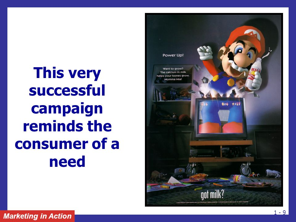 This very successful campaign reminds the consumer of a need