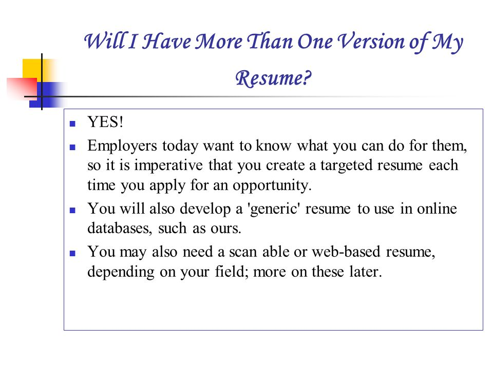 will i have more than one version of my resume - Do My Resume