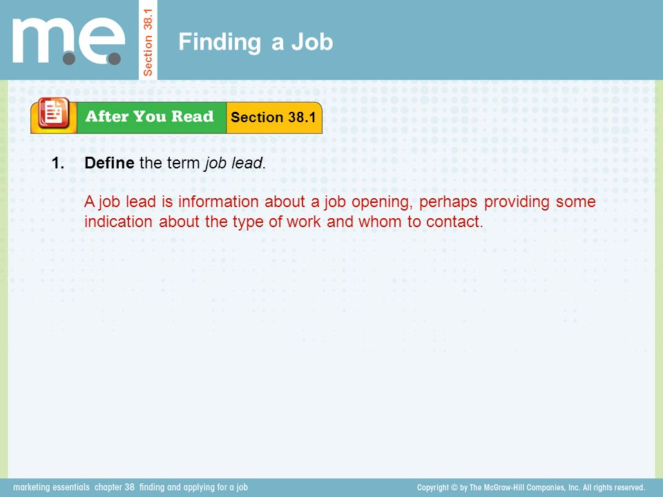 Finding a Job 1. Define the term job lead.