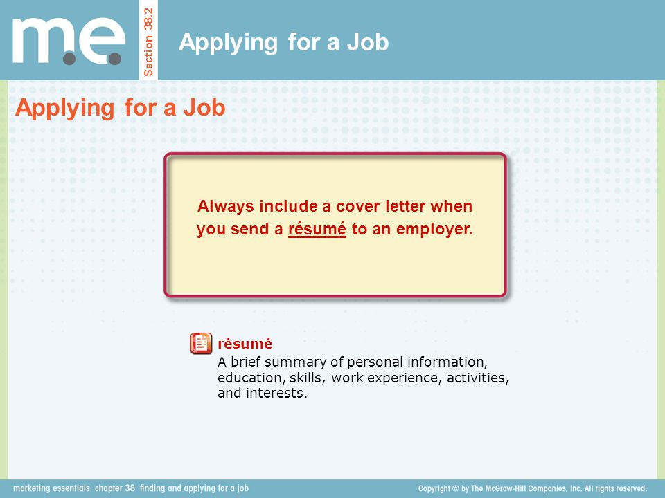 Always include a cover letter when you send a résumé to an employer.