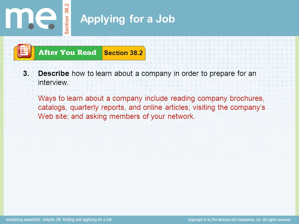 Applying for a Job Section Section Describe how to learn about a company in order to prepare for an interview.