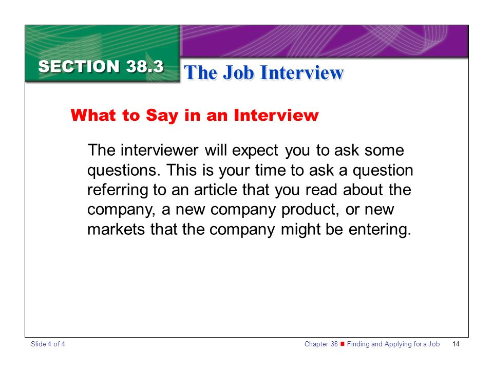 The Job Interview SECTION 38.3 What to Say in an Interview