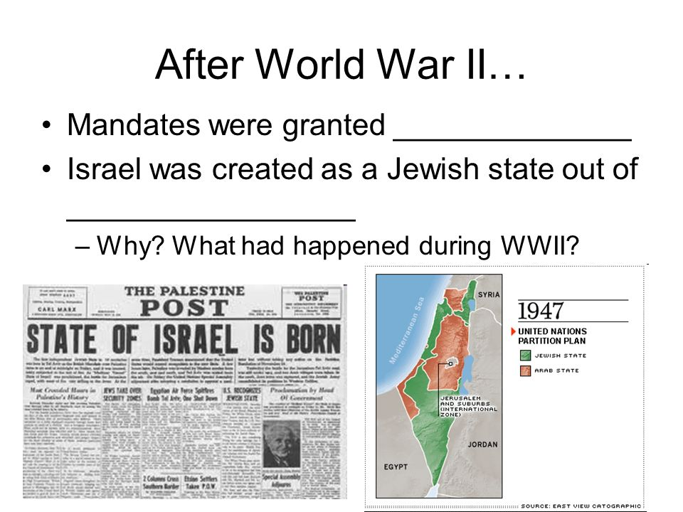 After World War II… Mandates were granted ______________