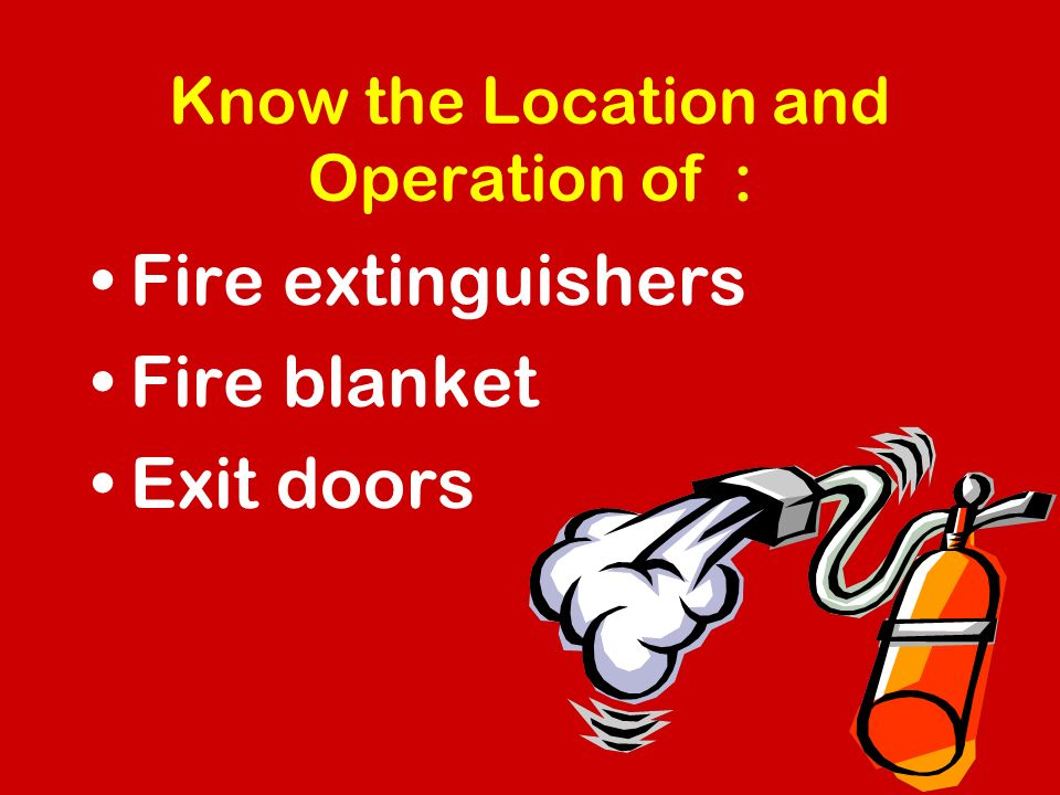 Know the Location and Operation of :