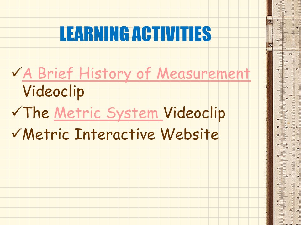LEARNING ACTIVITIES A Brief History of Measurement Videoclip