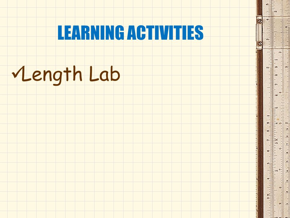 LEARNING ACTIVITIES Length Lab