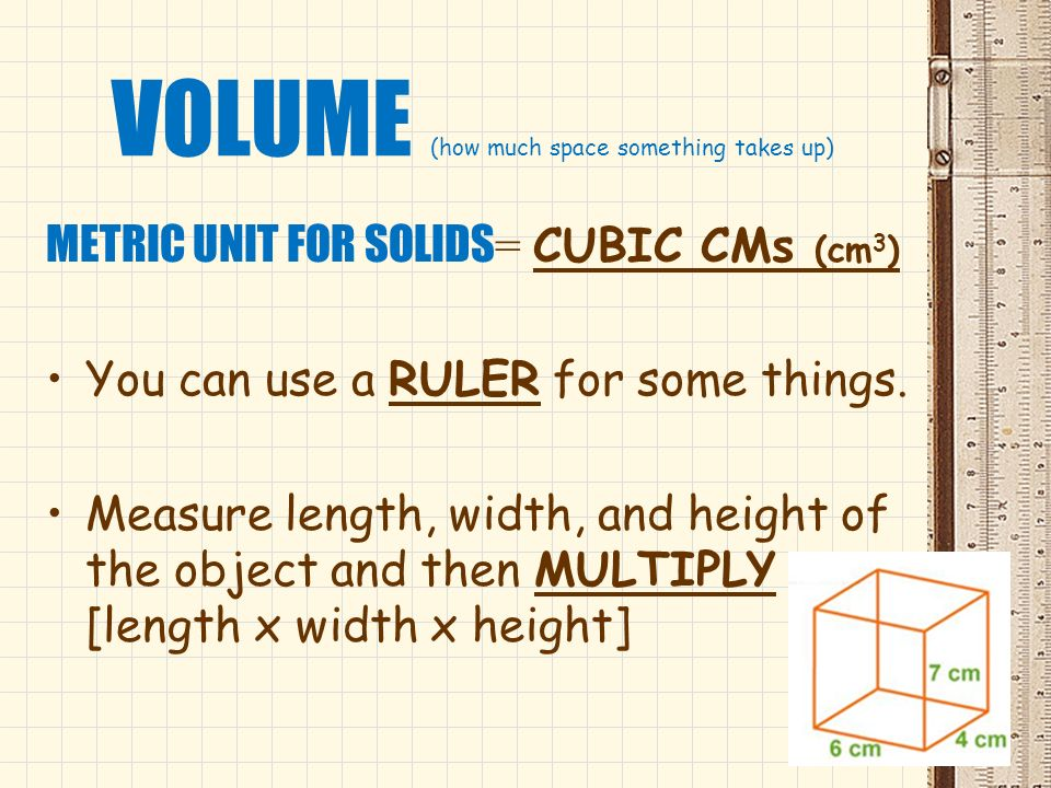 VOLUME (how much space something takes up)
