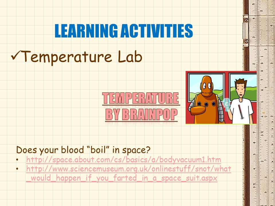 LEARNING ACTIVITIES Temperature Lab Temperature by Brainpop