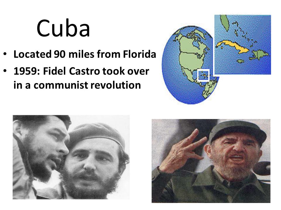 Cuba Located 90 miles from Florida