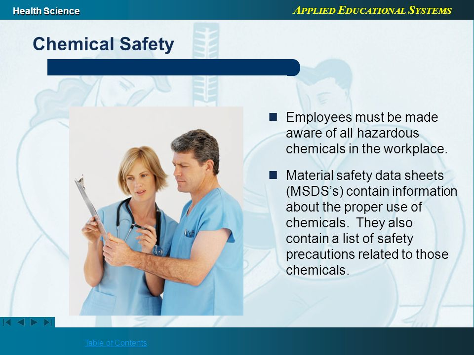 Chemical Safety Employees must be made aware of all hazardous chemicals in the workplace.