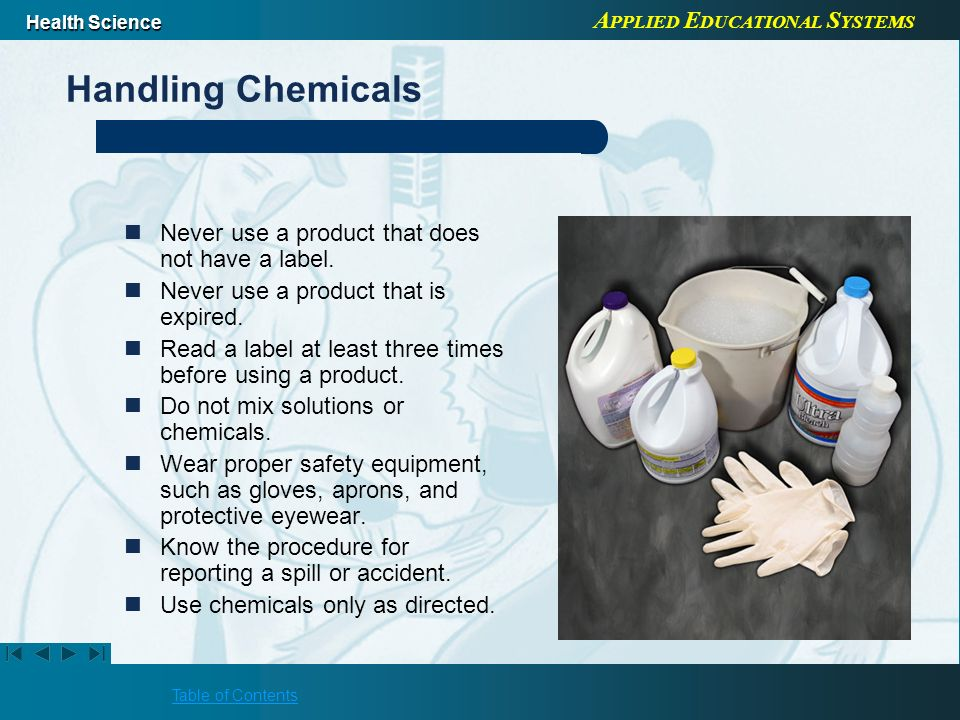 Handling Chemicals Never use a product that does not have a label.